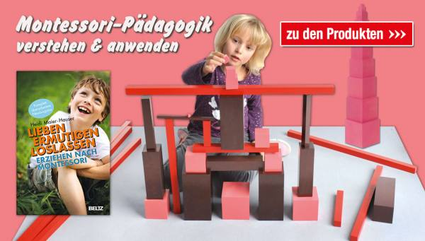 Montessori-Pädagogik verstehen und anwenden